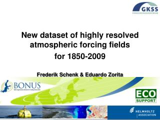 New dataset of highly resolved atmospheric forcing fields  for 1850-2009
