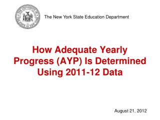 How Adequate Yearly Progress (AYP) Is Determined Using 2011-12 Data