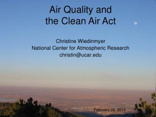 Christine Wiedinmyer National Center for Atmospheric Research christin@ucar