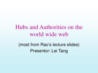 Hubs and Authorities on the world wide web