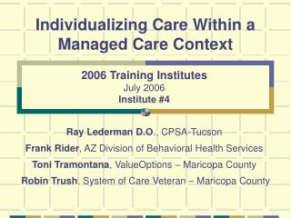 Individualizing Care Within a Managed Care Context