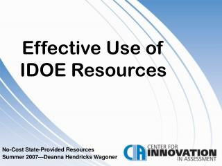 Effective Use of IDOE Resources