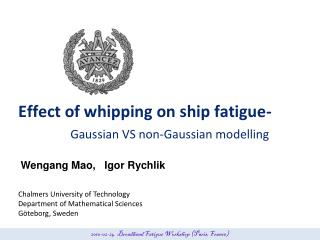 Effect of whipping on ship fatigue- Gaussian VS non-Gaussian modelling