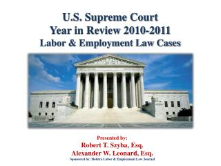 U.S. Supreme Court  Year in Review 2010-2011 Labor & Employment Law Cases