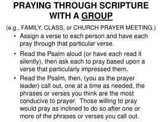 PRAYING THROUGH SCRIPTURE WITH A GROUP  e.g., FAMILY, CLASS, or CHURCH PRAYER MEETING.