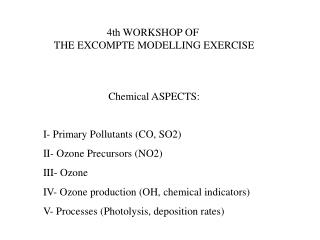 4th WORKSHOP OF  THE EXCOMPTE MODELLING EXERCISE Chemical ASPECTS: