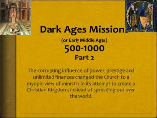 Dark Ages Missions (or Early Middle Ages) 500-1000 Part 2