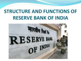 STRUCTURE AND FUNCTIONS OF RESERVE BANK OF INDIA