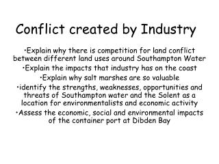 Conflict created by Industry