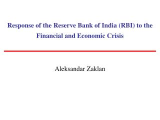 Response of the Reserve Bank of India (RBI) to the Financial and Economic Crisis
