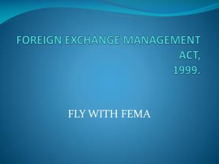 FOREIGN EXCHANGE MANAGEMENT ACT, 1999.