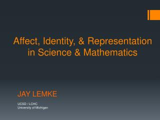 Affect, Identity, & Representation in Science & Mathematics