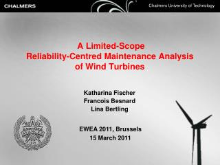 A Limited-Scope  Reliability-Centred Maintenance Analysis  of Wind Turbines