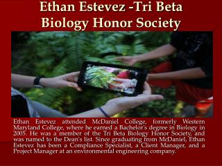 Ethan Estevez -Tri Beta Biology Honor Society