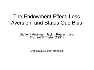 The Endowment Effect, Loss Aversion, and Status Quo Bias