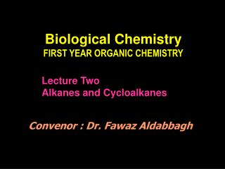 Biological Chemistry FIRST YEAR ORGANIC CHEMISTRY