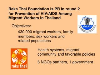 Raks Thai Foundation is PR in round 2 for Prevention of HIV/AIDS Among Migrant Workers in Thailand