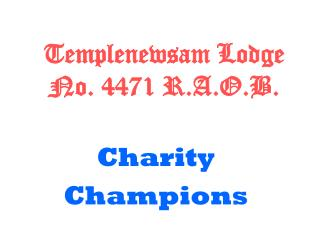 Templenewsam Lodge No. 4471 R.A.O.B.