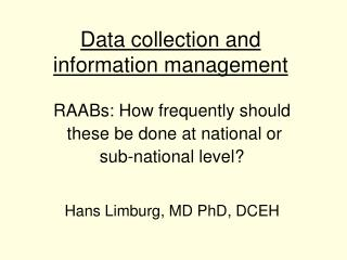 Data collection and information management