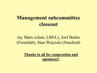 Management subcommittee closeout