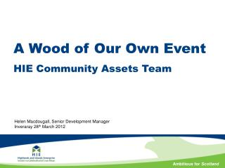 A Wood of Our Own Event HIE Community Assets Team