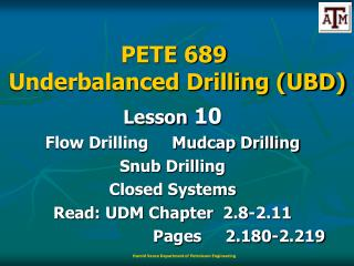 Lesson  10 Flow Drilling     Mudcap Drilling Snub Drilling Closed Systems
