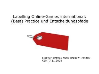 Labelling Online-Games international: (Best) Practice und Entscheidungspfade