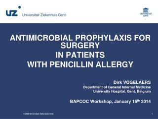 ANTIMICROBIAL PROPHYLAXIS FOR SURGERY IN PATIENTS WITH PENICILLIN ALLERGY Dirk VOGELAERS