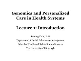 Genomics and Personalized Care in Health Systems Lecture 1: Introduction