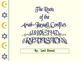 The Roots of the Arab-Israeli Conflict  (1890s-1947) (REVISION)