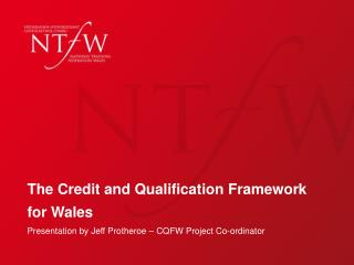 The Credit and Qualification Framework for Wales
