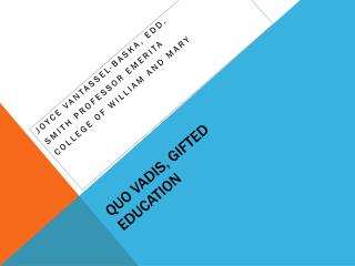 Quo Vadis, Gifted Education