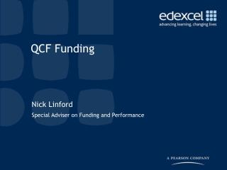 Nick Linford Special Adviser on Funding and Performance