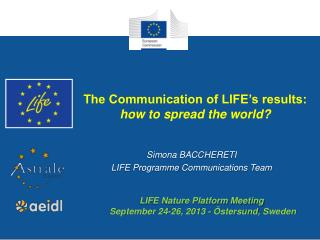 The Communication of LIFE's results: how to spread the world?