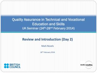 Review and Introduction (Day 2) Mark Novels 26 th  February 2014