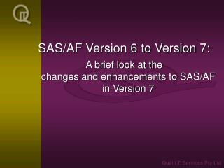 SAS/AF Version 6 to Version 7:
