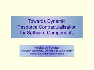 Towards Dynamic  Resource Contractualisation  for Software Components