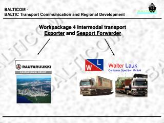 Workpackage 4 Intermodal transport Exporter  and  Seaport Forwarder