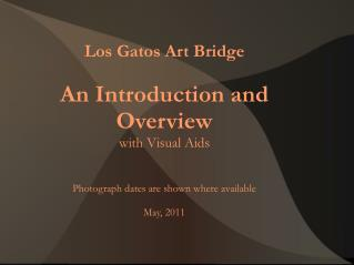 Los Gatos Art Bridge An Introduction and Overview with Visual Aids