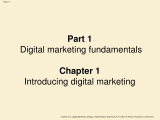 Part 1 Digital marketing fundamentals Chapter 1 Introducing digital marketing