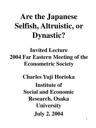 Charles Yuji Horioka Institute of  Social and Economic Research, Osaka University July 2, 2004