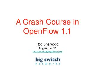 A Crash Course in OpenFlow 1.1
