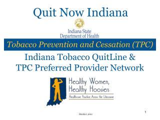 Indiana Tobacco QuitLine & TPC Preferred Provider Network