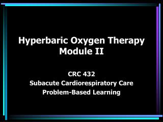 Hyperbaric Oxygen Therapy Module II