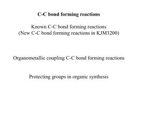 C-C bond forming reactions Known C-C bond forming reactions