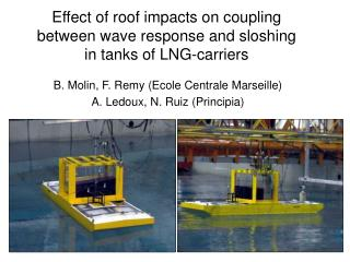 Effect of roof impacts on coupling between wave response and sloshing  in tanks of LNG-carriers