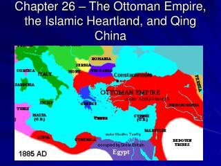 Chapter 26 – The Ottoman Empire, the Islamic Heartland, and Qing China