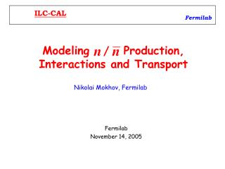 Modeling       Production, Interactions and Transport