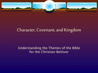 Character, Covenant, and Kingdom