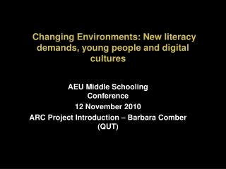 Changing Environments: New literacy demands, young people and digital cultures